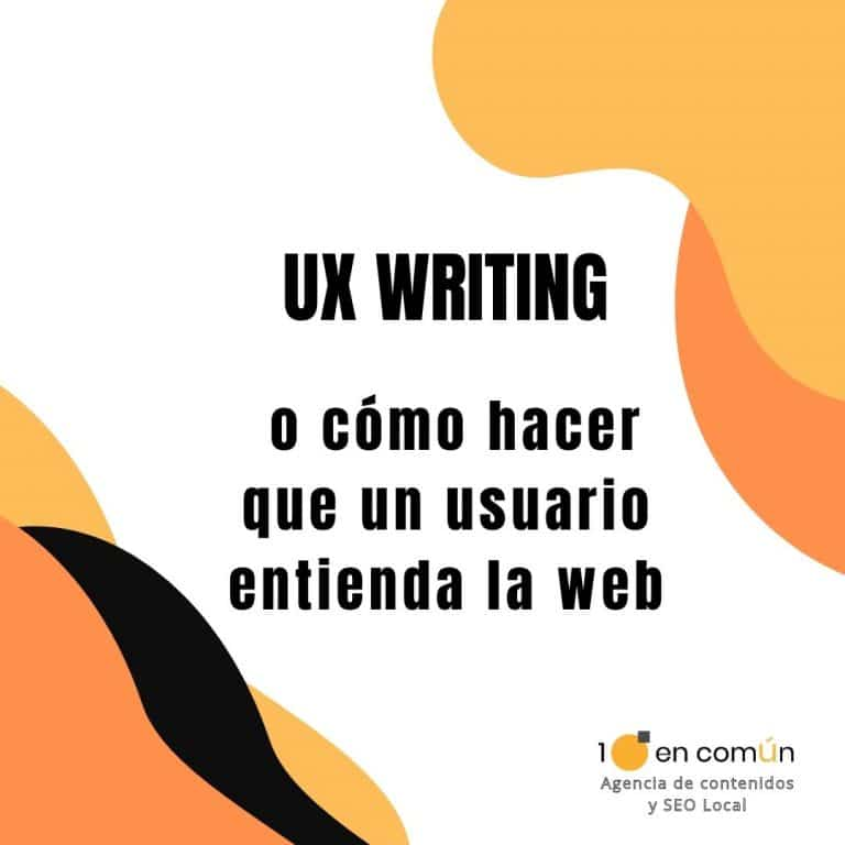 ux writing o cómo hacer que un usuario entienda la web en blog de 1puntoencomun.com