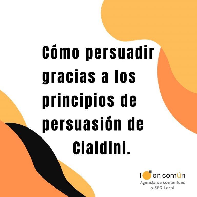 Persuasión: los 7 principios de Cialdini
