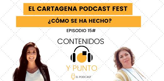 Cartagena Podcast Fest ¿Cómo se ha hecho? Parte 1