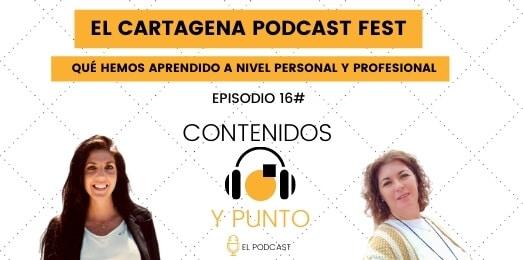 Episodio 16# Aprendizaje sobre Cartagena Podcast Fest, parte 2