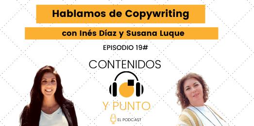 Hablamos de Copywriting con Inés Díaz y Susana Luque